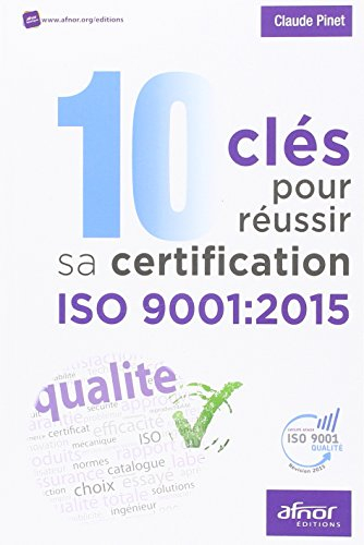 10 cls pour russir sa certification ISO 9001:2015