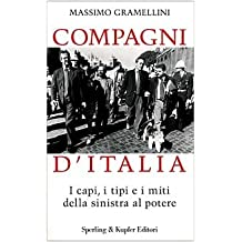 Compagni d'Italia. I capi, i tipi e i miti della sinistra al potere