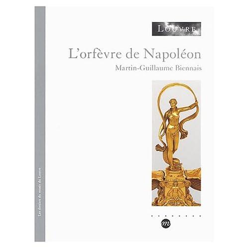 L'orfèvre de Napoléon, M.G. Biennais (1764-1843)