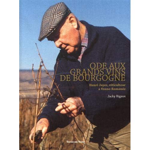 Ode aux grands vins de Bourgogne : Henri Jayer, viticulteur à Vosne-Romanée