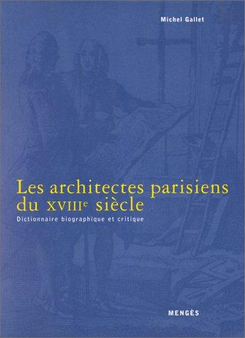 Les Architectes parisiens du XVIIIe siècle. Dicti...