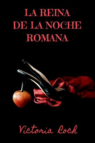 LA REINA DE LA NOCHE ROMANA por Victoria Roch