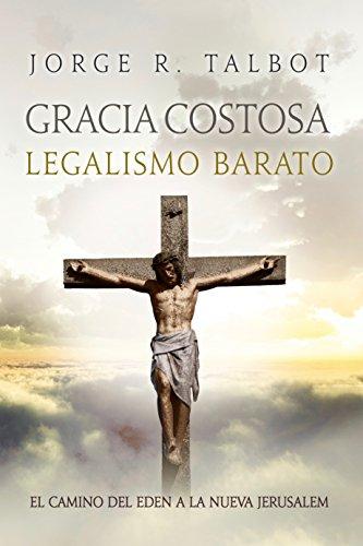 GRACIA COSTOSA / LEGALISMO BARATO: El Camino del Eden a la Nueva ...