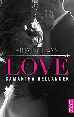 First Class Love (2018) – Samantha Bellanger