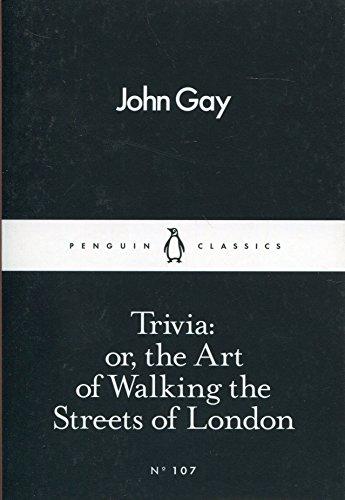 Trivia: or, the Art of Walking the Streets of London (Penguin Little Black Classics) por John Gay