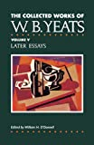 The Collected Works of W.B. Yeats Vol. V: Later Essays (Collected Works of W B Yeats): Later Essays v. 5