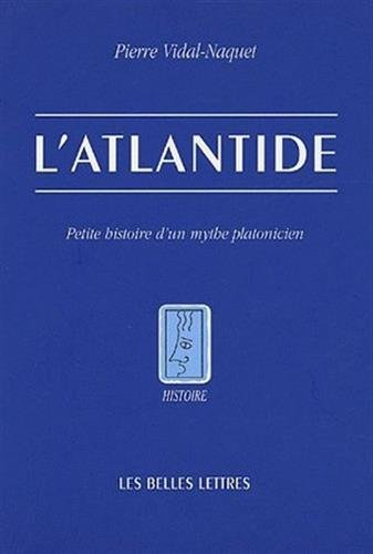 L' Atlantide: Petite histoire d'un mythe platonicien par Pierre Vidal-Naquet