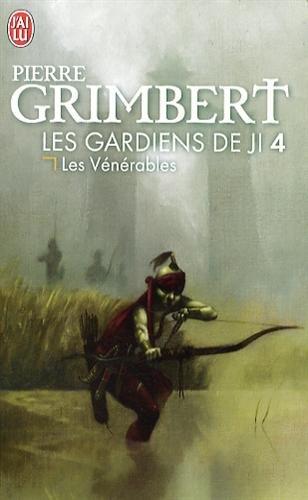 Les Gardiens de Ji, Tome 4 : Les Vénérables par Pierre Grimbert