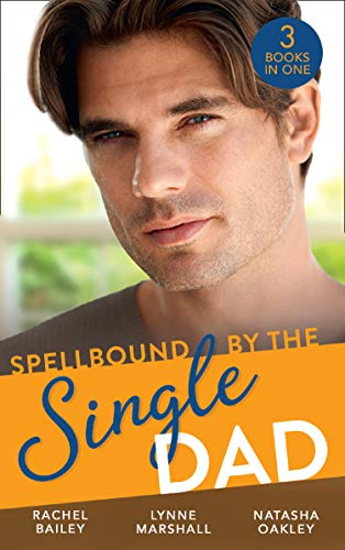 Spellbound By The Single Dad: The Nanny Proposition / A Mother for His Adopted Son / Wanted: White Wedding (Mills & Boon M&B) (English Edition)