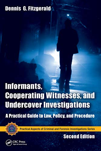 Descargar Epub Gratis Informants, Cooperating Witnesses, and Undercover Investigations: A Practical Guide to Law, Policy, and Procedure, Second Edition (Practical Aspects of ... Forensic Investigations)