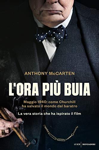L'ora più buia: Maggio 1940: come Churchill ha salvato il mondo dal baratro (Italian Edition)
