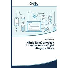 Hibrid jármű anyagok komplex technológiai diagnosztikája