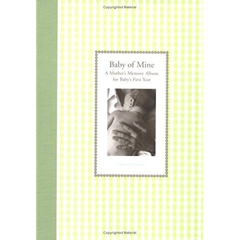 Baby of Mine: A Mother's Memory Album for Baby's First Year (Waiting for Baby) by Example Product Brand