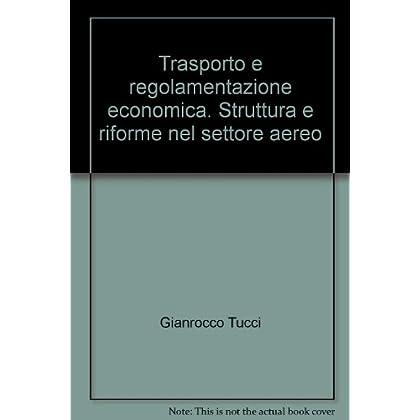 Trasporto E Regolamentazione Economica. Struttura E Riforme Nel Settore Aereo