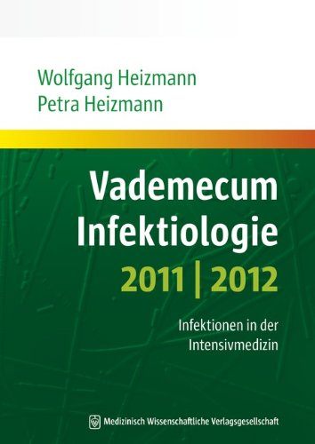 Vademecum Infektiologie 2011/2012: Infektionen in der Intensivmedizin