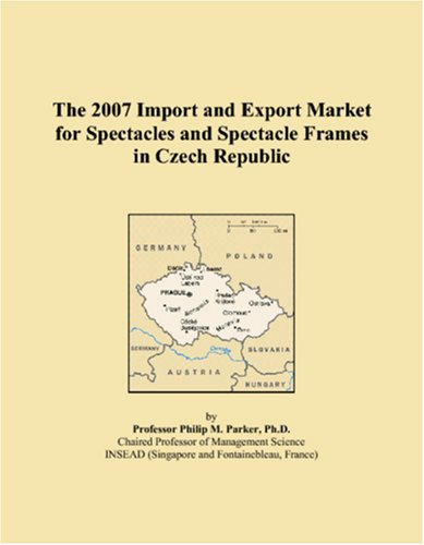 The 2007 Import and Export Market for Spectacles and Spectacle Frames in Czech Republic