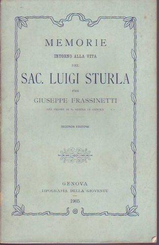 Memorie intorno alla vita del Sac. Luigi Sturla per Giuseppe Frassinetti gi priore di S. Sabina in Genova