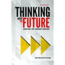 Thinking about the Future: Guidelines for Strategic Foresight (English Edition)