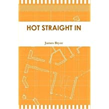[(Hot Straight in)] [By (author) James Bryce] published on (June, 2010)