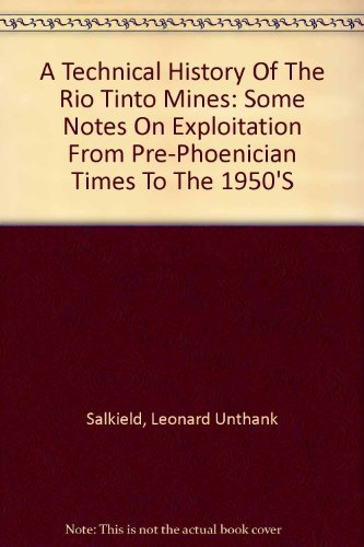 a-technical-history-of-the-rio-tinto-mines-some-notes-on-exploitation-from-pre-phoenician-times-to-t