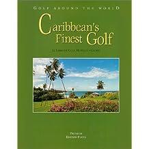 Golf Around the World. Spanische Ausgabe / Caribbean's Finest Golf: El Libro de Golf, Hoteles y Clubs