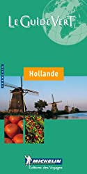 Michelin Green Guide Hollande (Michelin Green Guides (Foreign Language))