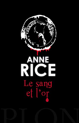 Le sang et l'or par Anne RICE