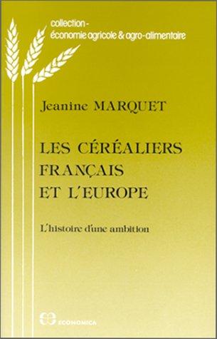 Les céréaliers français et l'Europe par Jeanine Marquet