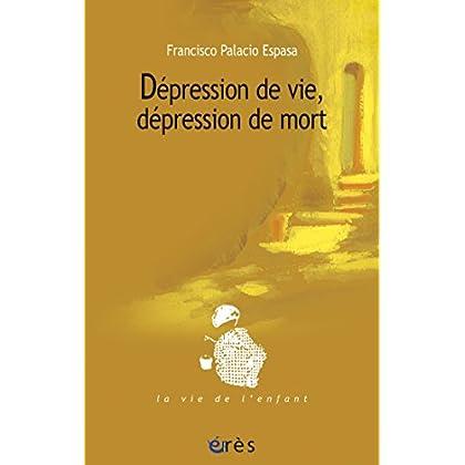 Dépression de vie, dépression de mort (La vie de l'enfant)