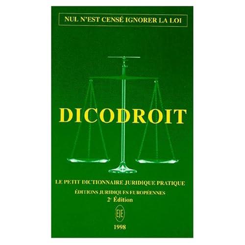 Dico droit : le petit dictionnaire juridique pratique