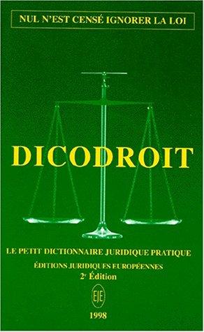 Dico droit : le petit dictionnaire juridique pratique par Collectif