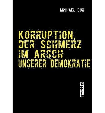 [ KORRUPTION (GERMAN) ] BY Dur, Michael ( Author ) [ 2010 ] Paperback