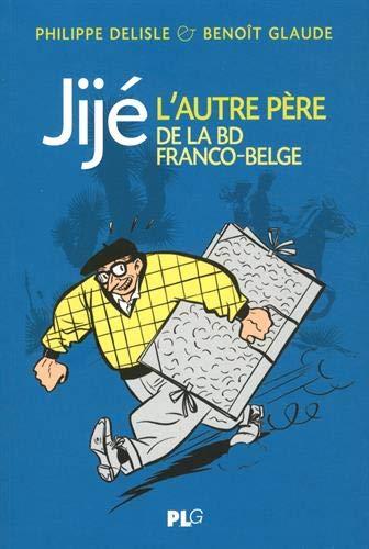 Jijé, l'autre père de la bande dessinée franco-belge par  Philippe Deslisle