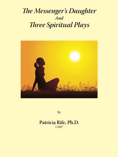The Messenger's Daughter and Three Spiritual Plays Cover Image