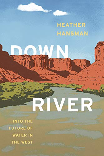 Downriver: Into the Future of Water in the West (English Edition)