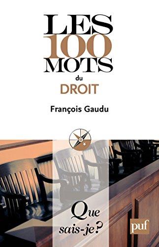 Les 100 mots du droit: « Que sais-je ? » n° 3889 par François Gaudu