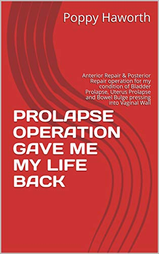 Book cover image for PROLAPSE OPERATION GAVE ME MY LIFE BACK