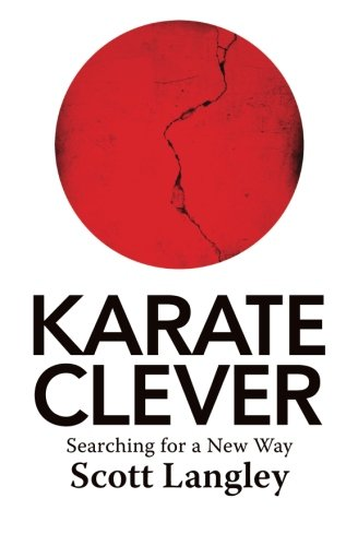 Karate Clever: Searching for a New Way por Scott Langley