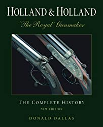 Holland & Holland, 'The Royal' Gunmaker: The Complete History