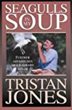 Seagulls in My Soup: Further Adventures of a Wayward Sailor