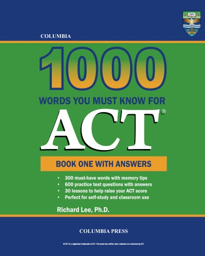 Columbia 1000 Words You Must Know for ACT: Book One with Answers (English Edition) PDF Books