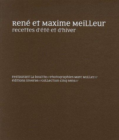 Recettes d'été et d'hiver : Restaurant La Bouitte par René Meilleur, Maxime Meilleur