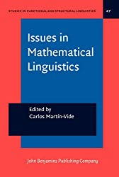 Issues in Mathematical Linguistics: Workshop on Mathematical Linguistics, State College, PA, April 1998: Workshop on Mathematical Linguistics, ... in Functional and Structural Linguistics)