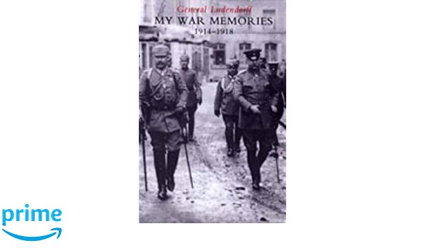 My War Memories 1914 1918 V 1 2 Amazon General Erich