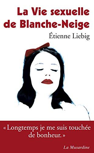 La vie sexuelle de Blanche-Neige par Etienne Liebig