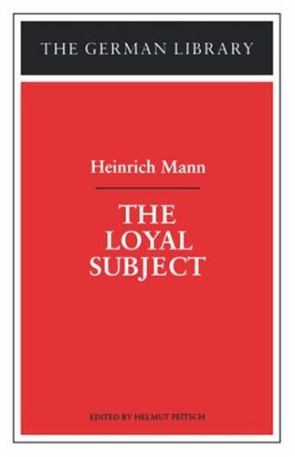 The Loyal Subject: Heinrich Mann (The German library)
