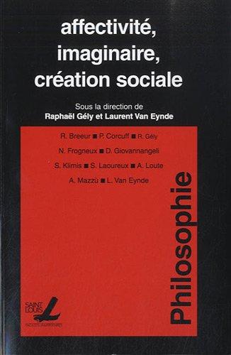 Affectivit, imaginaire, cration sociale