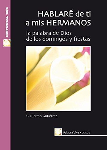 Hablaré de ti a mis hermanos. Ciclo B (Palabra viva nº 22) por Guillermo Gutiérrez de Andrés