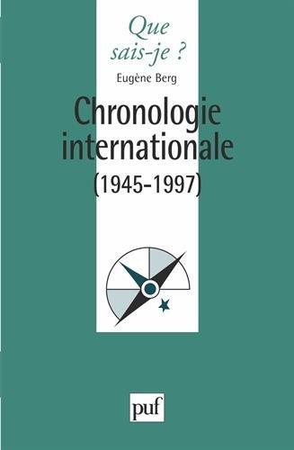 Chronologie internationale : 1945-1997 par Eugène Berg
