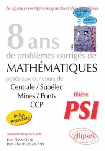 Mathématiques filière PSI par Jean Franchini, Jean-Claude Jacquens